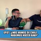 #loscalientes07 | ƒnos vamos de chile? | habemus kuzco baby ????