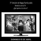 """HAPPY FAMILY #3 """"Beneficios de la TV"""""""