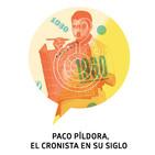 Paco Píldora, cronista de su siglo