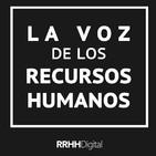 La Voz de los RRHH Ep.11 - 11/04/2019
