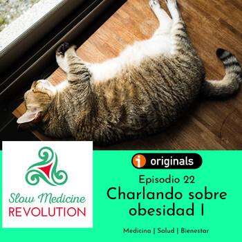 Episodio 22- Charlando sobre obesidad I