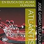 Atlantis, la busqueda del alma humana, entrevista al autor del libro de dicho tÍtulo don jose garcia velazquez