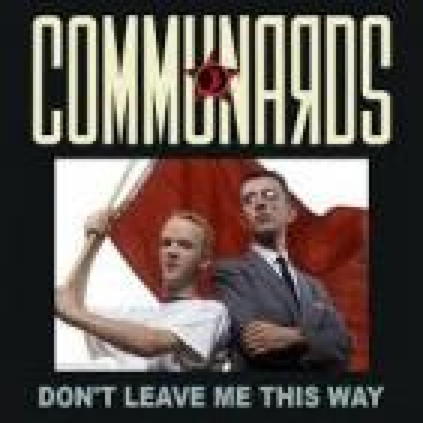 THE COMMUNARDS - Don't leave me this way (1986)