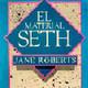 Jane Roberts - EL MATERIAL DE SETH