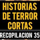 Historias de terror cortas xxxv (recopilaciÓn de relatos de horror)