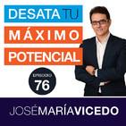 10 ACCIONES PARA IMPULSAR TU VIDA EN POSITIVO / José María Vicedo | Ep.76