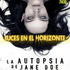 Luces en el Horizonte 7X33: LA AUTOPSIA DE JANE DOE