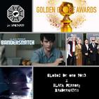 LC 4x08 Black Mirror: Bandersnatch - Globos de oro 2019 - Spin off Game Of Thrones