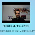 Como ser divulgador y no morir en el intento por Sergio Alejo Gómez
