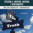 EP 4. Mentira mentira y atrevimiento