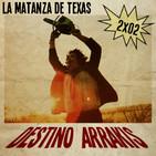 [DA] Destino Arrakis 2x02 La matanza de Texas de Tobe Hooper. EXTRA: ¡Cuidado con los paletos!