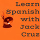 1- ¡Bienvenido a Learn Spanish with Jack Cruz!