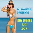 Dj Dalega Presents : Ibiza Summer Mix 2014