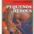 Pequeños Héroes de Norman Spinrad