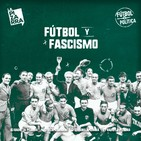Fútbol y Política - Fútbol y Fascismo - Radio La Pizarra - 13 jul 19