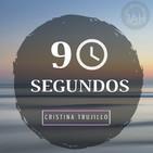 90 SEGUNDOS - Cristina Trujillo - 15 Julio 2019 l Prédicas en Audio