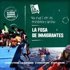 Editorial Alfredo Serrano - La Fosa de Inmigrantes - Radio La Pizarra - 29 jun 19