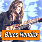 MELISSA ETHERIDGE · by Blues Hendrix