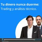 Tu dinero nunca duerme: Trading y análisis técnico 02/06/2019