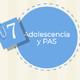Adolescencia en los PAS