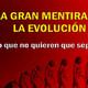 LA GRAN MENTIRA DE LA EVOLUCIÓN. Lo que no quieren que sepas