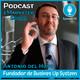 #040 Entrevistando a Antonio del Hoyo fundador de Business Up System