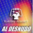 "PLAYERS PODCAST Al Desnudo. ""Preparando El programa T2x06"""