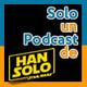 Solo un podcast de: Han Solo: Una historia de Star Wars