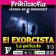 2x14. EL EXORCISTA 1/3 - LA PELÍCULA. ¿Crees en el demonio? William Friedkin, Mike Oldfield, Pazuzu. Frikilosofía