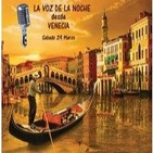 La Voz de la Noche - Introducción programa Venecia - 29 Marzo 2014