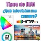 69. Tipos de HDR. Qué televisor me compro?