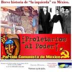 Breve historia de 'la izquierda' en México. (1a. parte)
