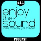 Enjoy the sound PODCAST#11 with J-SUN RIVERA