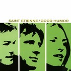 VERSUS: Good Humor (St. Etienne) vs. This year's girl (Pizzicato Five)