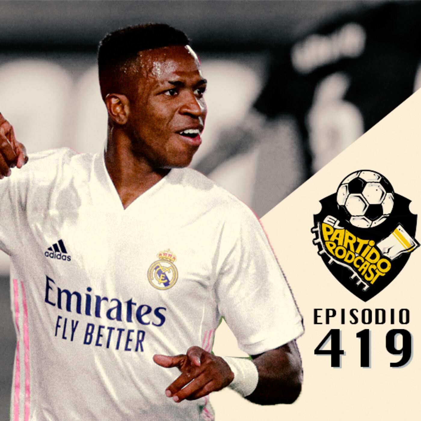 Ep 419: El Madrid gana pero anda justito
