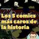 EP.1 Los 5 comics más caros de la historia.