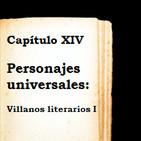 Capítulo XIV - Personajes universales (Villanos literarios I)
