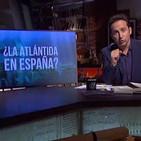 Cuarto milenio: ¿La Atlántida en España?