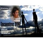 Enigma03 Encuentros Cercanos OVNI Edición verano 2014 (2-8-2014)