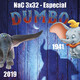 NaC 3x32: Especial Dumbo 1941 - 2019