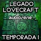 Legado Lovecraft 1x06 Londres | Audioserie - Ficción Sonora