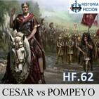 HF.62 – Julio Cesar vs Pompeyo Magno