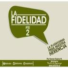 LA FIDELIDAD (La plataforma para nuestra herencia) Pte 2 - Kenner Ospino M.