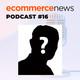 Ecommerce News Radio #16. Entrevista con INVITADO SORPRESA