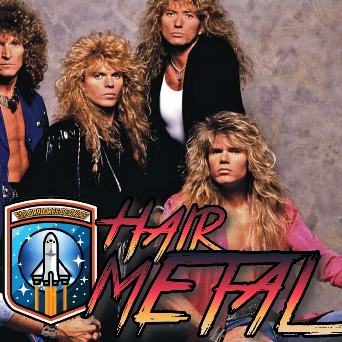 Exploradores de ondas #7 Hair metal