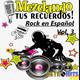 Mezclando tus Recuerdos: Especial de Rock en Español Vol 3