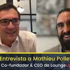 Entrevista a Mathieu Pollet Co-fundador & CEO de LoungeUp
