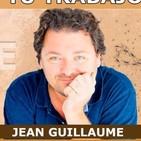 TU PROSPERIDAD DEPENDE MÁS DE TU PROGRAMACIÓN INCONSCIENTE QUE DE TU TRABAJO con Jean Guillaume
