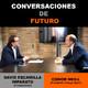Conversaciones de futuro: Conor Neill con David Escamilla Imparato