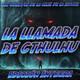 LA LLAMADA DE CTHULHU, Edición Íntegra
